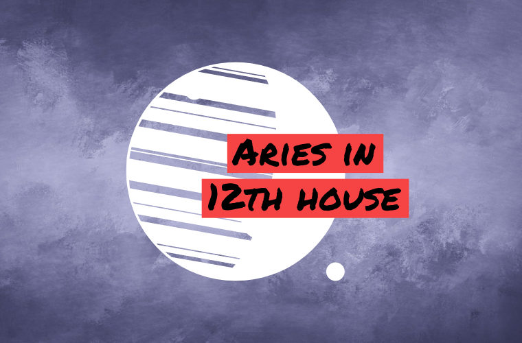 Aries in 12th house