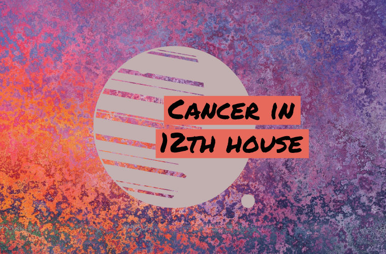Cancer in 12th house