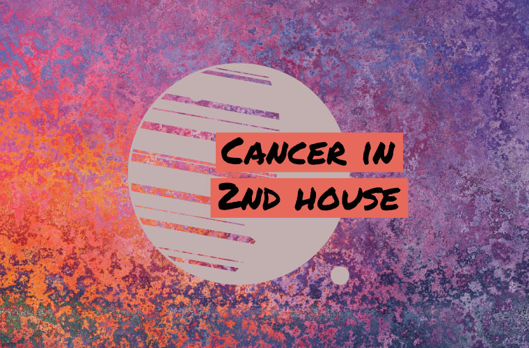 Cancer in 2nd house