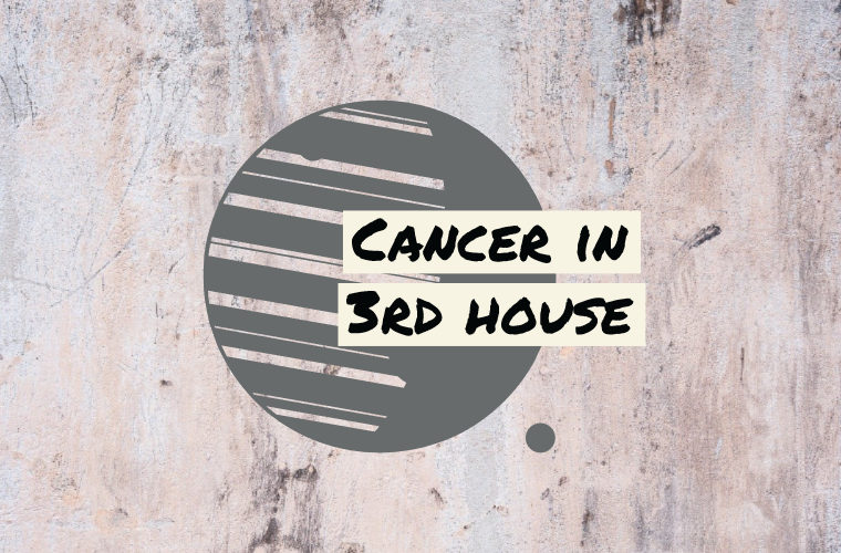 Cancer in 3rd house