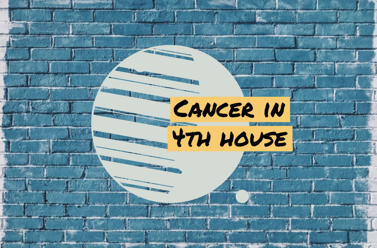 Cancer in 4th house
