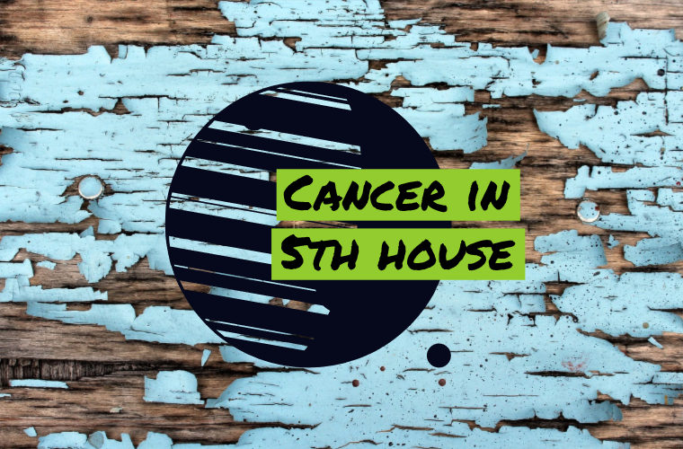 Cancer in 5th house