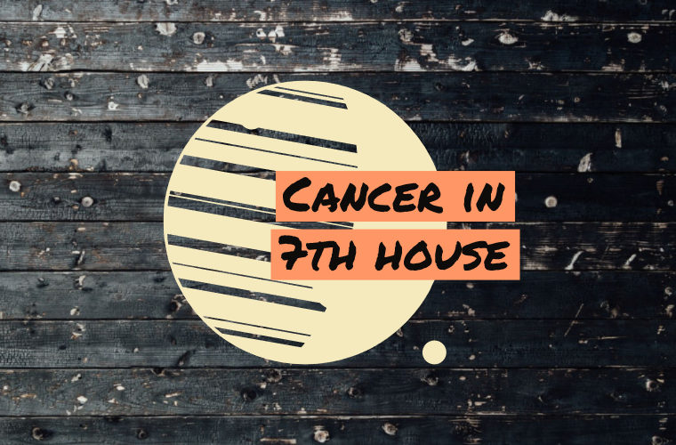 Cancer in 7th house