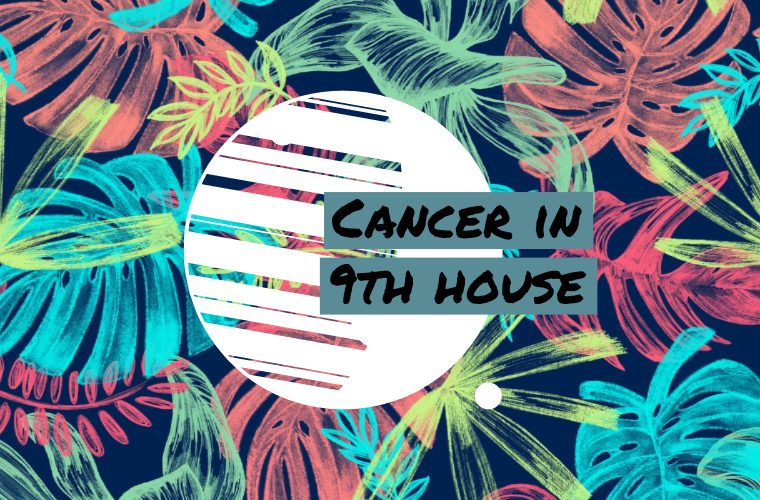 Cancer in 9th house