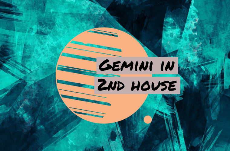 Gemini in 2nd house