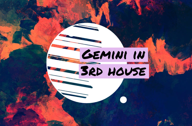 Gemini in 3rd house