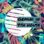 Gemini in 4th house