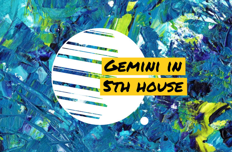 Gemini in 5th house