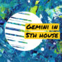 Gemini in 5th house