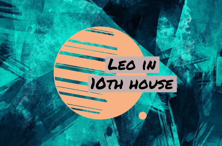 Leo in 10th house