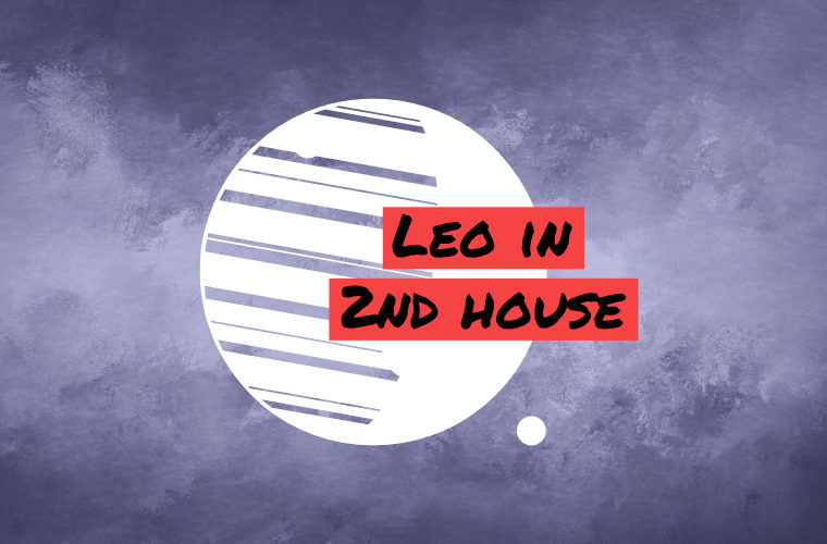 Leo in 2nd house