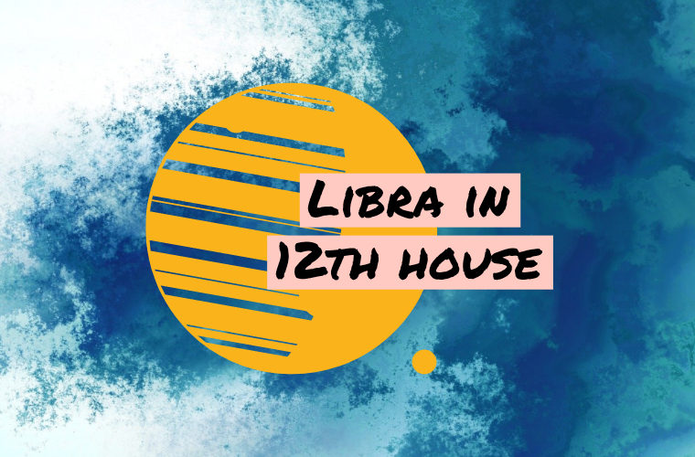 Libra in 12th house