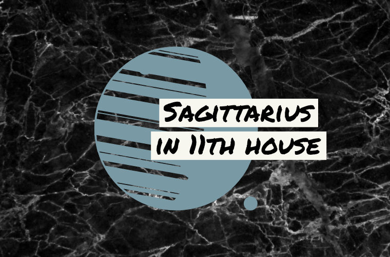Sagittarius in 11th house