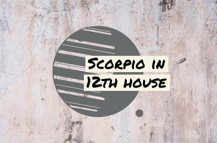 Scorpio in 12th house