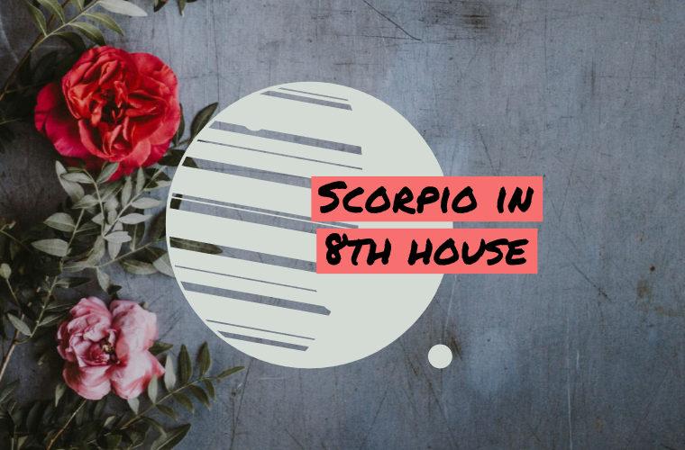 Scorpio in 8th house