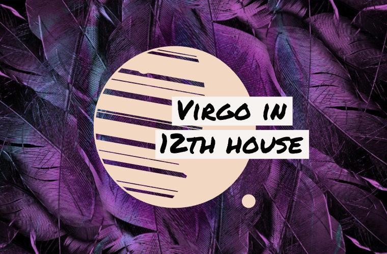 Virgo in 12th house