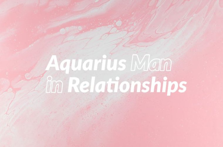Aquarius Man in Relationships