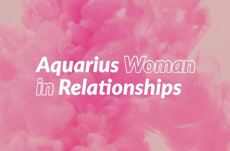 Aquarius Woman in Relationships