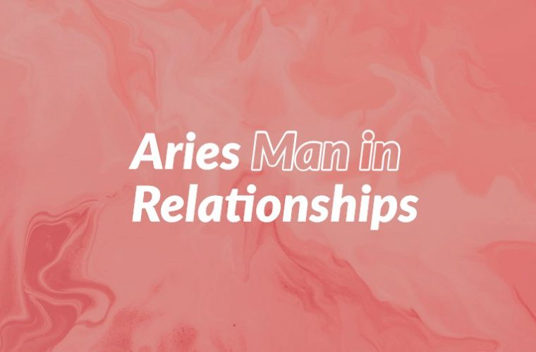 Aries Man in Relationships