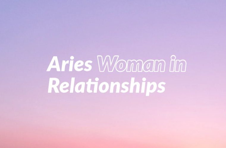 Aries Woman in Relationships