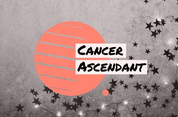 Cancer Ascendant