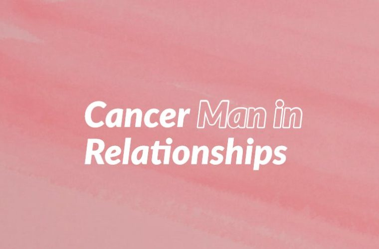 Cancer Man in Relationships