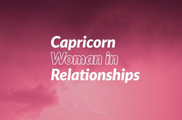 Capricorn Woman in Relationships