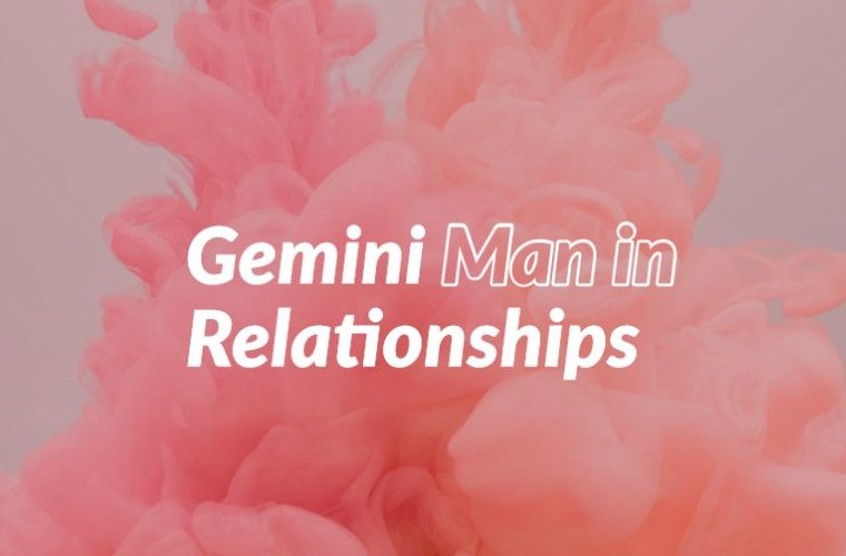 Gemini Man in Relationships