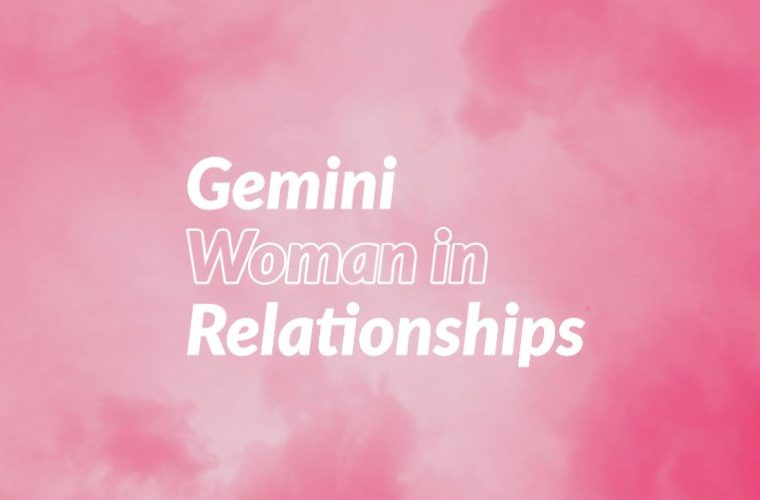 Gemini Woman in Relationships