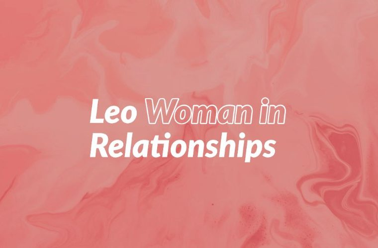 Leo Woman in Relationships