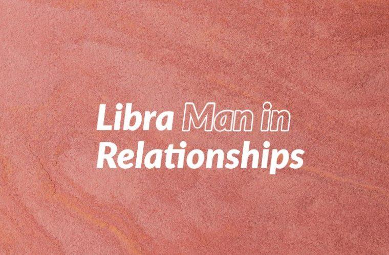 Libra Man in Relationships