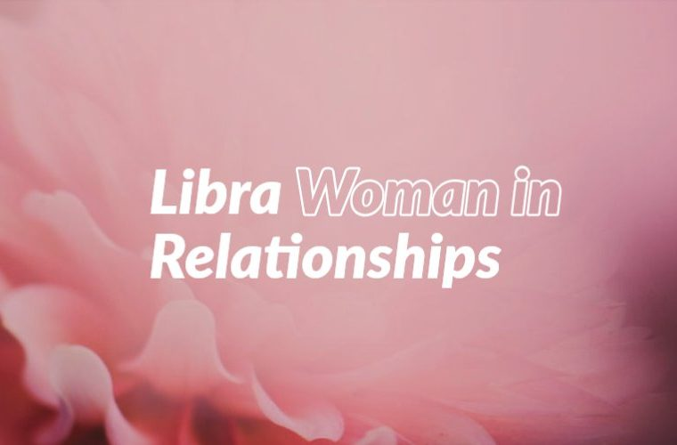 Libra Woman in Relationships