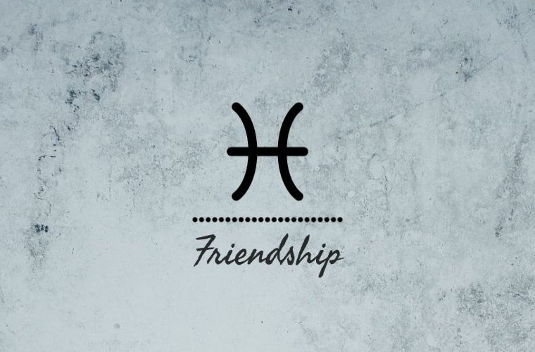 Pisces Friendship