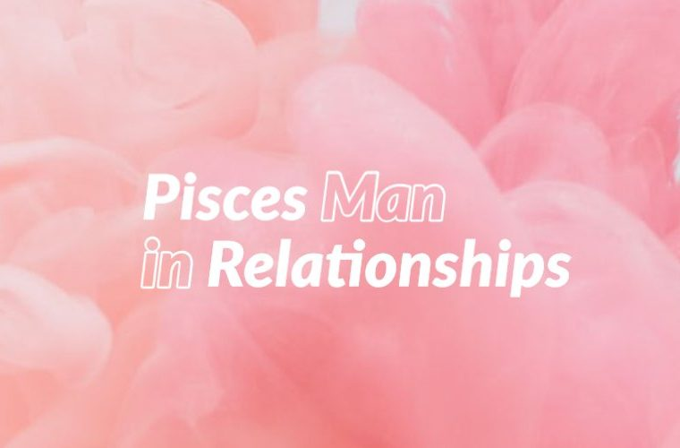 Pisces Man in Relationships
