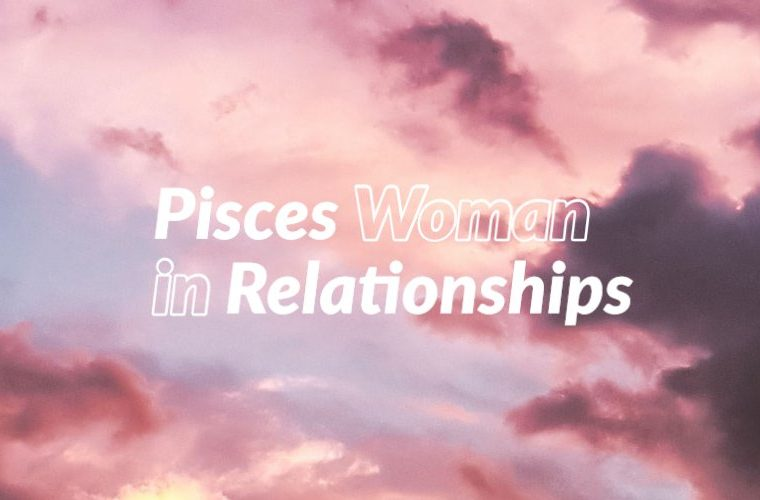 Pisces Woman in Relationships