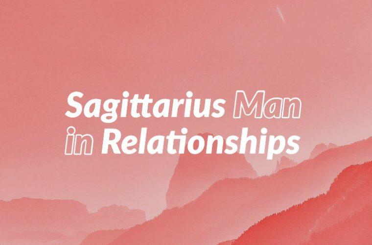 Sagittarius Man in Relationships