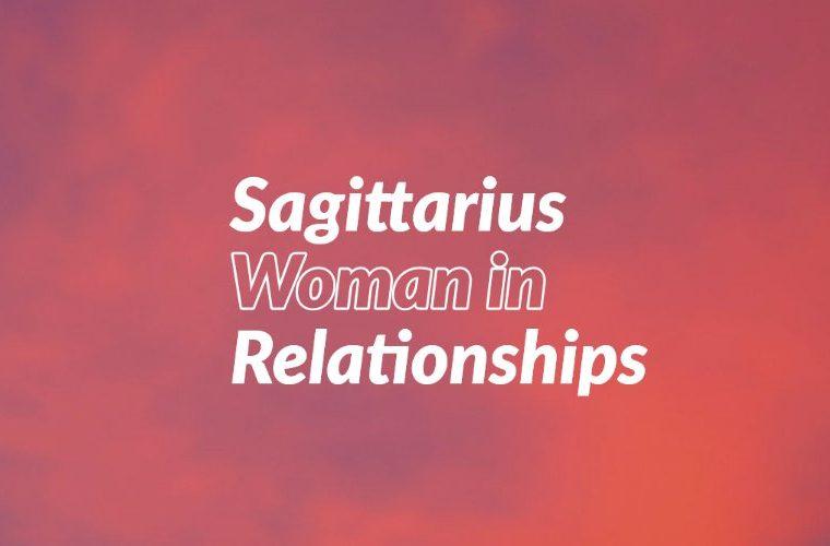 Sagittarius Woman in Relationships
