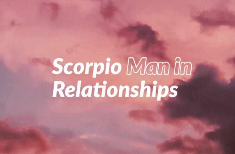 Scorpio Man in Relationships