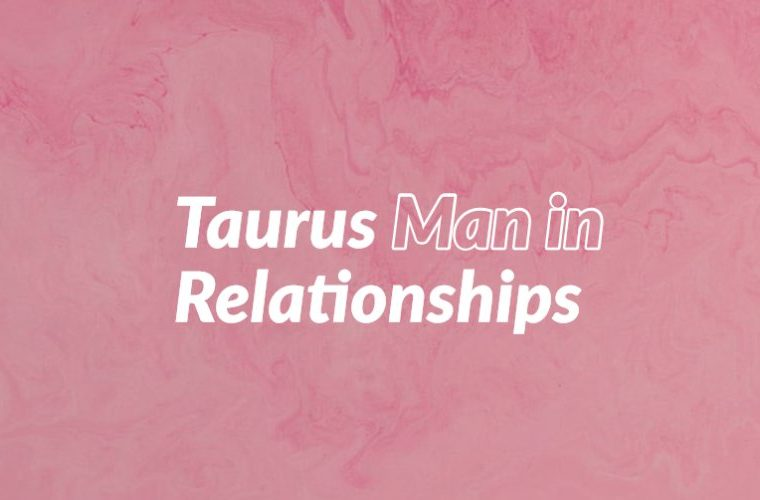 Taurus Man in Relationships