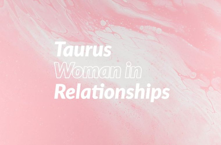 Taurus Woman in Relationships
